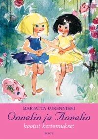 €15.70 Onnelin ja Annelin kootut kertomukset (Sidottu)  Marjatta Kurenniemi