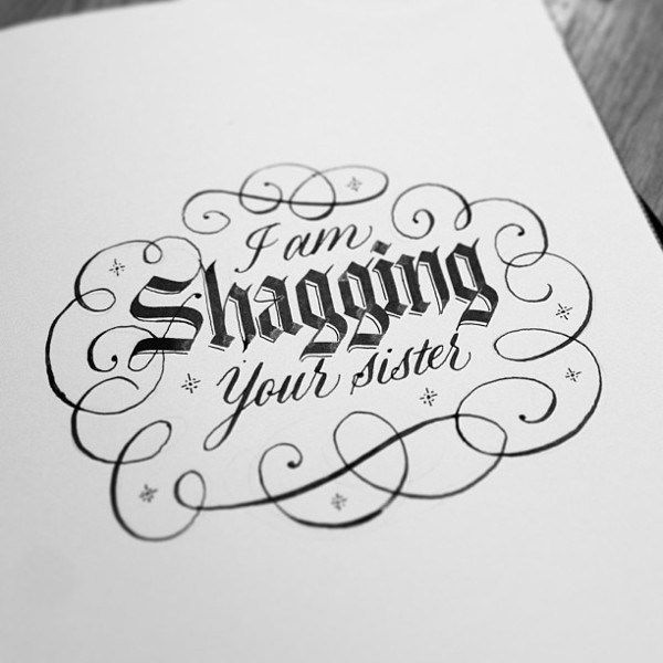 Gorgeous and Hilariously Offensive Calligraphy by Seb Lester