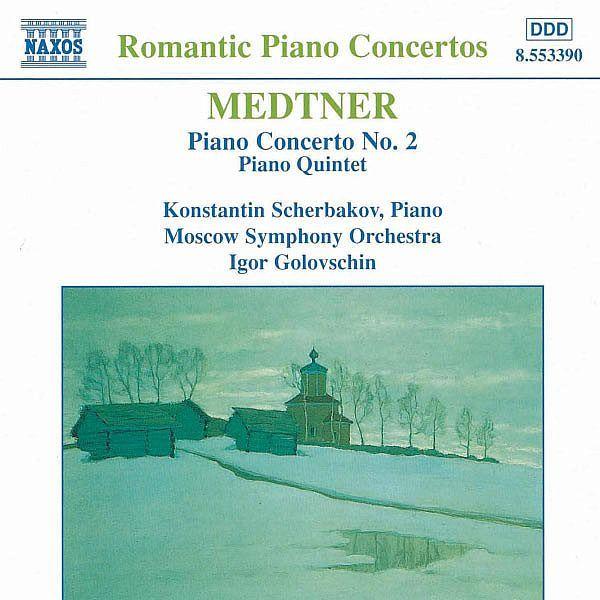 MEDTNER: Piano Concerto No. 2 / Piano Quintet-Constantin Scherbakov-Naxos