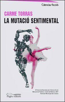 La mutació sentimental - Carme Torras - Pagès editors Primera edició 2008