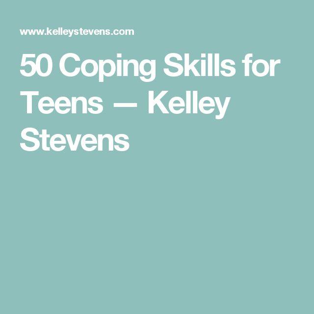 50 Coping Skills for Teens — Kelley Stevens