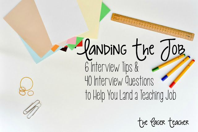 Landing The Job: 6 Tips U0026 40 Questions To Help You Land A Teaching Job (The  Eager Teacher). Teaching Interview ...