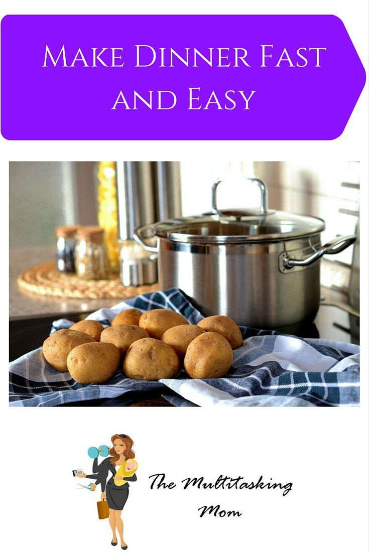 Make Dinner Fast and Easy