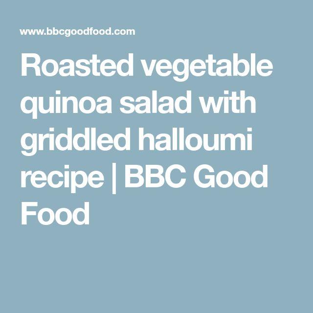 Roasted vegetable quinoa salad with griddled halloumi recipe   BBC Good Food