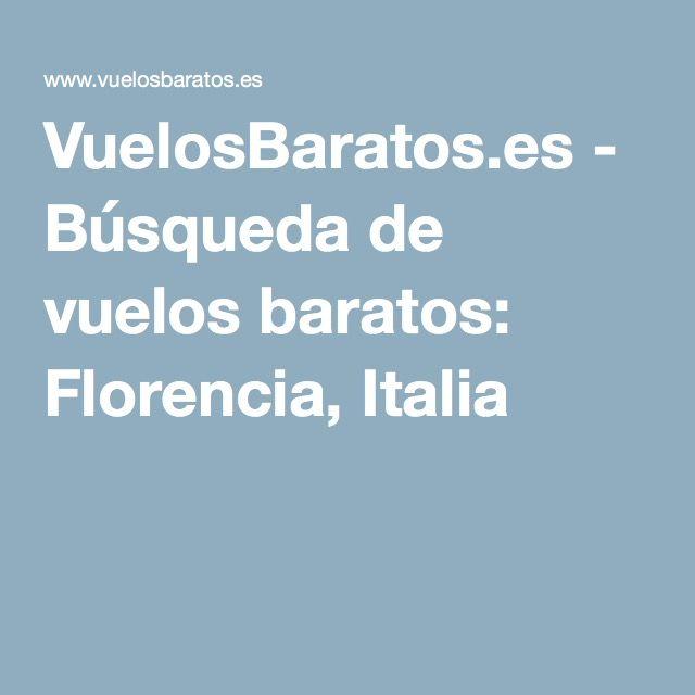 VuelosBaratos.es - Búsqueda de vuelos baratos: Florencia, Italia