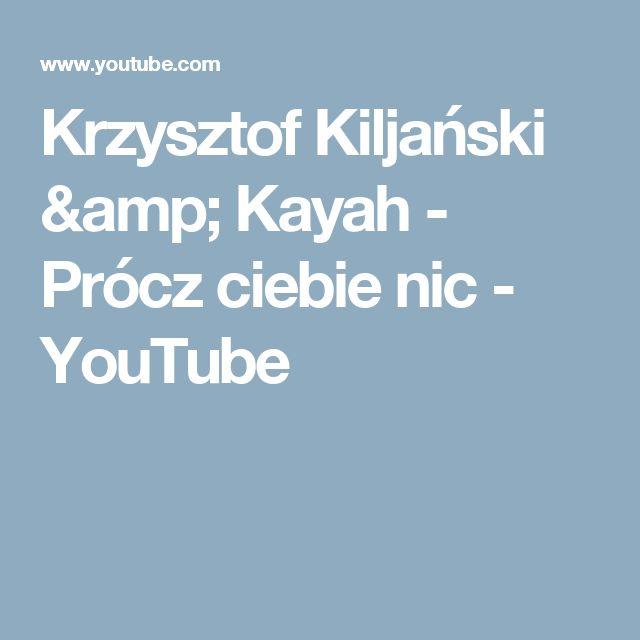 Krzysztof Kiljański & Kayah - Prócz ciebie nic - YouTube