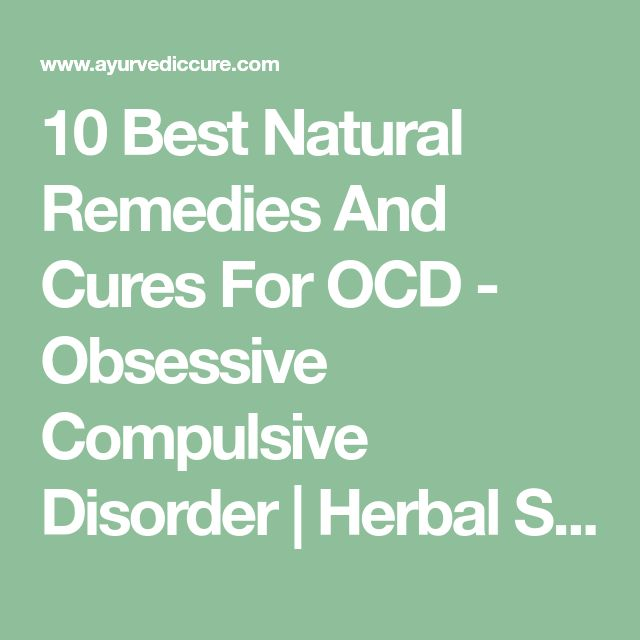 10 Best Natural Remedies And Cures For OCD - Obsessive Compulsive Disorder | Herbal Supplements
