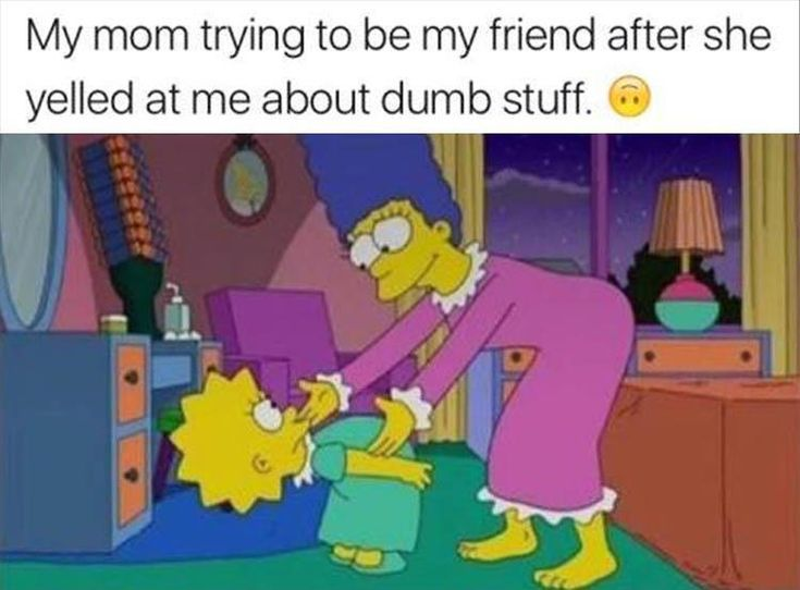 YES!  Like wtf mom. Weren't you super mad at me just 'cuz you wanted  to be like 2 mins ago and now you're all fine lke nothing happened? ╭∩╮^∇^