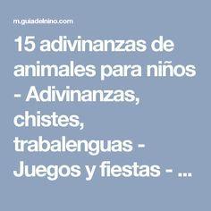 15 adivinanzas de animales para niños - Adivinanzas, chistes, trabalenguas - Juegos y fiestas - Guia del Niño