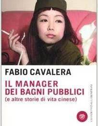 Il manager dei bagni pubblici (e altre storie di vita cinese) - Fabio Cavalera