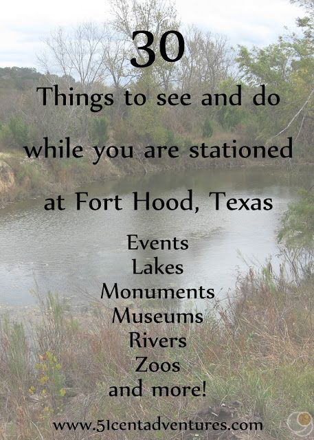 So you've received orders to Fort Hood, Texas. Don't worry - it's going to be okay. This is a list of 30 things that you can see and do that will get you excited about living on Fort Hood.