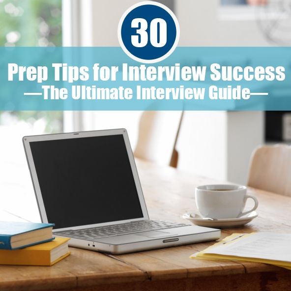 The Ultimate Interview Guide: 30 Prep Tips for Job Interview Success