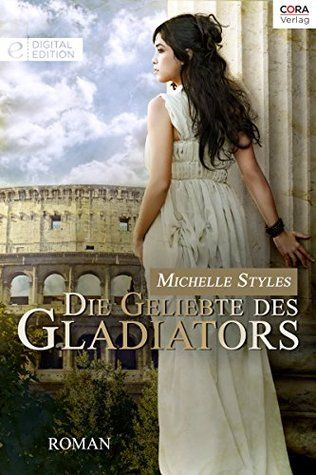 Die Geliebte des Gladiators Michelle Styles