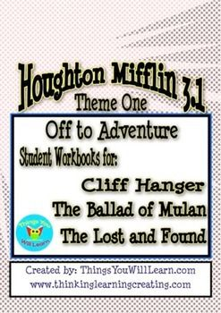 Common core aligned worksheets and activities for Houghton Mifflin 3.1 Theme One stories; Cliff Hanger, The Ballad of Mulan and The Lost and Found.
