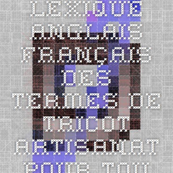 Lexique anglais-français des termes de tricot - Artisanat pour tous