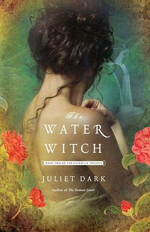 The Water Witch (Fairwick Chronicles, #2)   I am so going to read this and the   Demon Lover omg i love gothic fantasies. Can't going to them this weekend.