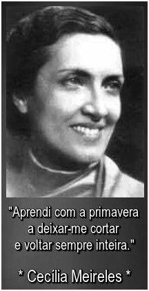 Cecília Meireles, foi uma jornalista, pintora, escritora e professora brasileira. Wikipédia