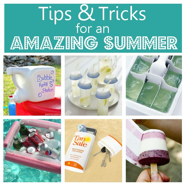 Tips & Tricks for an Amazing Summer