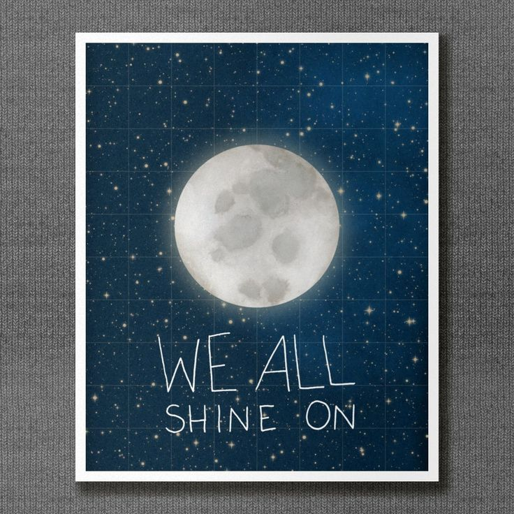 We All Shine On 8x10 / Typographic Print, Moon and Stars, Digital Print, Outer Space Theme, Playroom, Kids Room Art, Nursery Art, Dorm Decor. $20.00, via Etsy.