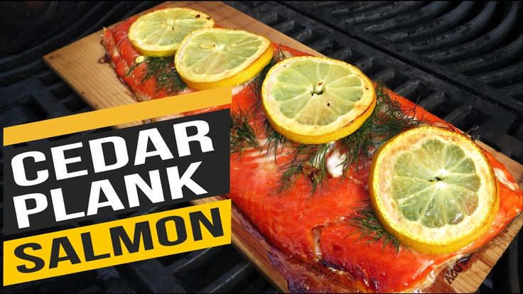 Cedar Plank Salmon - How to Cook Salmon on the Grill Recipe
