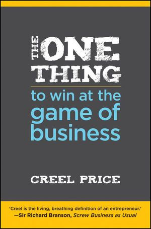 The One Thing to Win at the Game of Business: Master the Art of Decisionship -- The Key to Making Better, Faster Decisions (1118305205) cover image