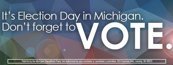 All eyes are on Michigan on our Election Day today.  Polls are open from 7AM - 8PM.  Go to https://webapps.sos.state.mi.us/MVIC/ to find your polling place and view a sample ballot.