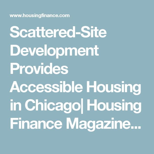 Scattered-Site Development Provides Accessible Housing in Chicago  Housing Finance Magazine   Affordable Housing, Special Needs Housing, Readers' Choice Awards, Chicago-Naperville-Joliet, IL-IN-WI, Lisa Williams, Home First, IFF, PNC Real Estate, Illinois Housing Development Authority, Chicago Housing Authority, Illinois