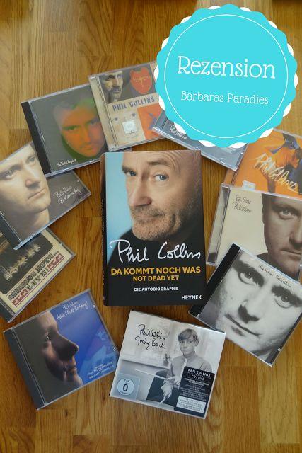 Barbaras Paradies: Buchrezension #113 Da kommt noch was - Not dead yet von Phil Collins Für Fans sehr empfehlenswert! Die Rezension findet ihr auf meinem Blog! Schaut mal vorbei!