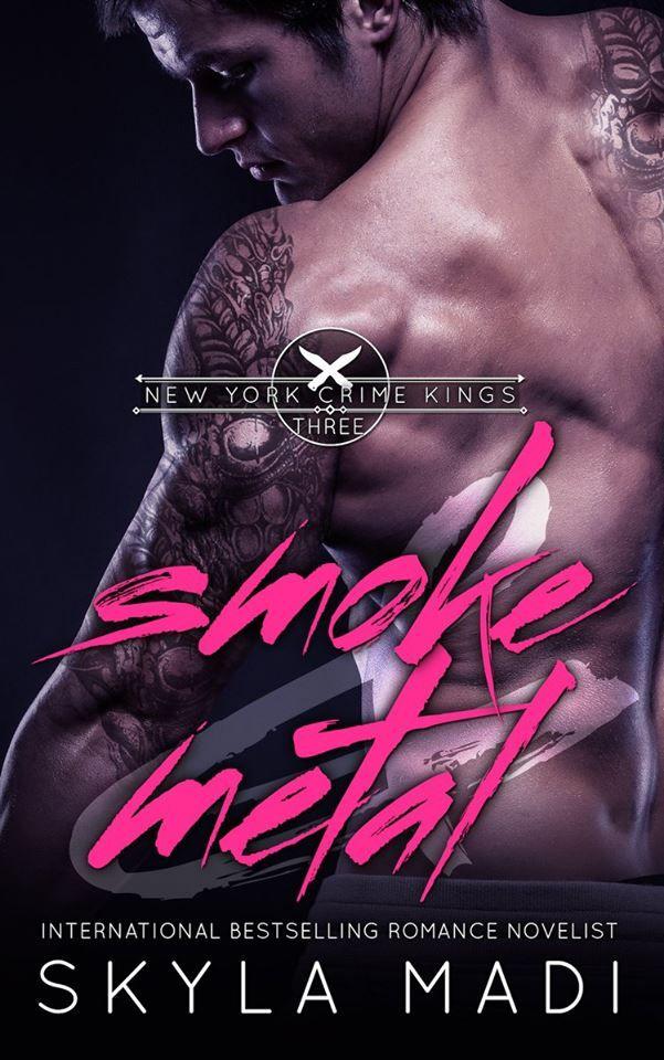 Mythical Books: Smoke & Metal (New York Crime Kings #3) by Skyla Madi