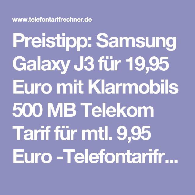 Preistipp: Samsung Galaxy J3 für 19,95 Euro mit Klarmobils 500 MB Telekom Tarif für mtl. 9,95 Euro -Telefontarifrechner.de News