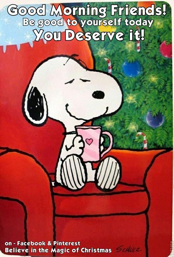 10/19/15 - Good Morning friends Quote / Good Morning Snoopy Quote / Believe in the Magic of Christmas on Facebook & Pinterest