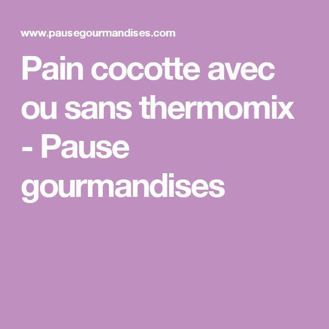 Pain cocotte avec ou sans thermomix - Pause gourmandises