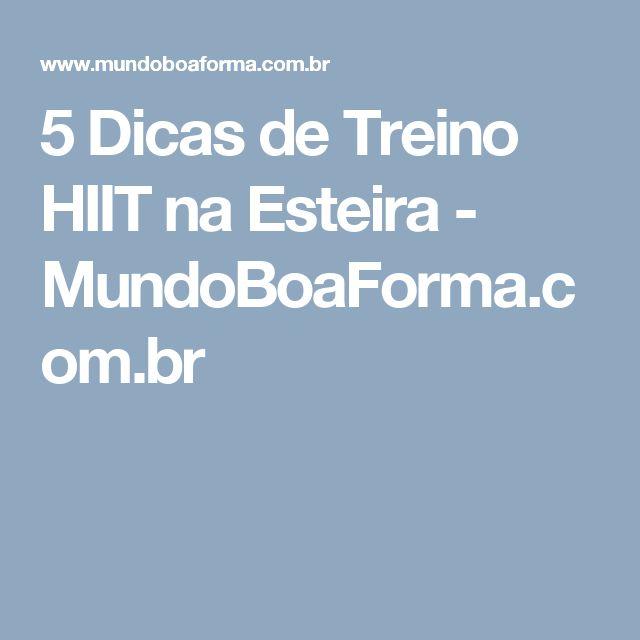 5 Dicas de Treino HIIT na Esteira - MundoBoaForma.com.br
