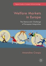 Welfare markets in Europe : the democratic challenge of european integration / Amandine Crespy - https://dial.uclouvain.be/ebook/object/ebook:107957