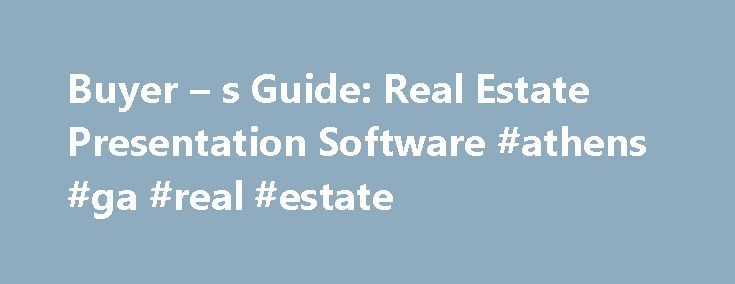 Buyer – s Guide: Real Estate Presentation Software #athens #ga #real #estate http://real-estate.remmont.com/buyer-s-guide-real-estate-presentation-software-athens-ga-real-estate/  #real estate software # Buyer s Guide: Real Estate Presentation Software It's your show In real estate, success has always come down to how well you convince prospects that you re the best one to market their property. The latest versions of presentation software make it easier to build your case, whether your…