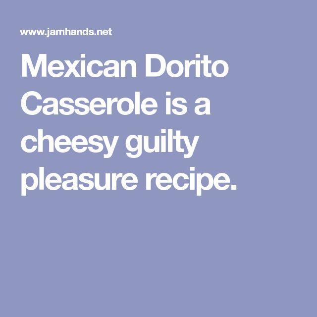 Mexican Dorito Casserole is a cheesy guilty pleasure recipe.