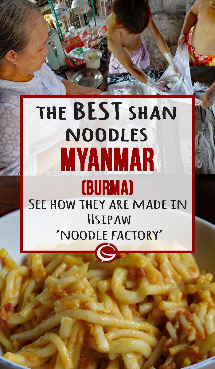 Best local noodle dish in Myanmar. Shan state noodle factory in Hsipaw is a gorgeous little home business where they make delicious food! | Globemad Blog