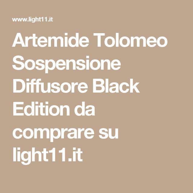 Artemide Tolomeo Sospensione Diffusore Black Edition da comprare su light11.it