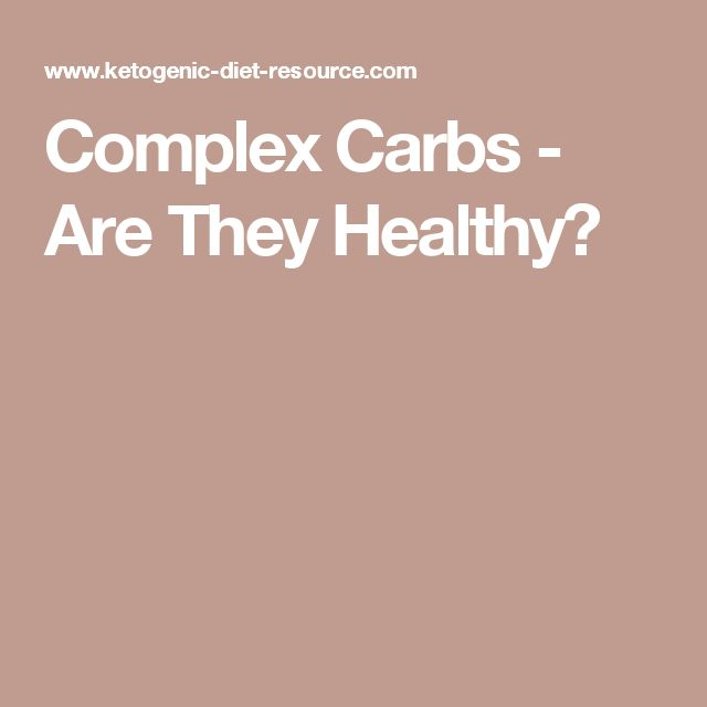 Complex Carbs - Are They Healthy?