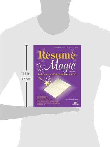 Resume Magic, 4th Ed: Trade Secrets of a Professional Resume Writer (Resume Magic: Trade Secrets of