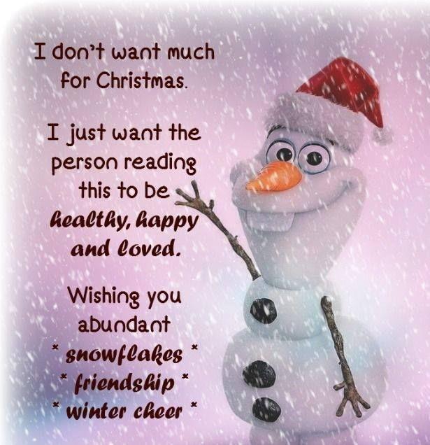 I Don T Want Much For Christmas Christmas Merry Christmas Christmas Quotes Christmas Images Olaf Christmas Pic Merry Christmas Quotes Christmas Humor Christmas