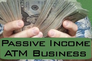 Passive Income ATM Business