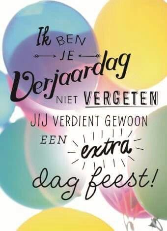 Ik ben je verjaardag niet vergeten, je verdient gewoon een extra feestdag!