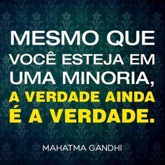 Assim como uma gota de veneno compromete um balde inteiro, também a mentira, por menor que seja, estraga toda a nossa vida. Mahatma Gandhi   Luanna Ellis