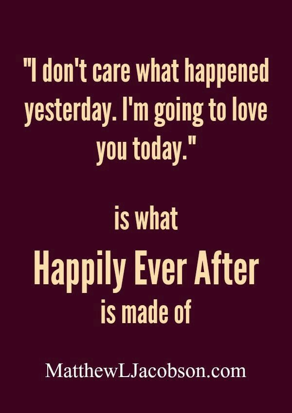 One day there will be a happily ever after,  one day!
