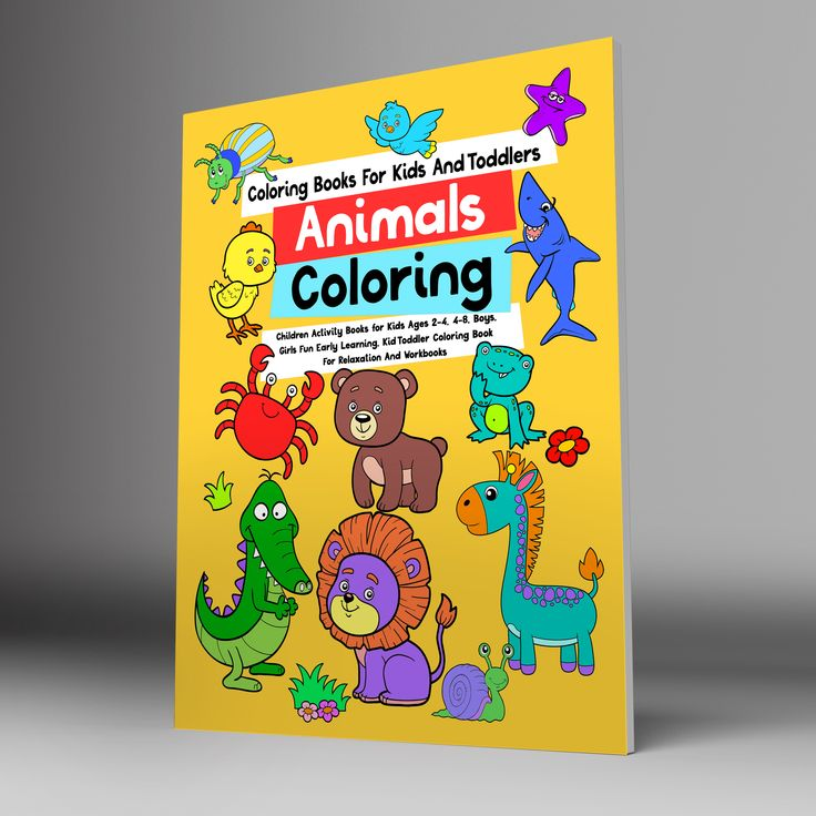 Preschool Workbooks Toddler Coloring Book Boys Fun Early Learning Relaxation for Kids 4-8 Coloring Books for Kids /& Toddlers: Animals Coloring: Children Activity Books for Kids Ages 2-4 Girls