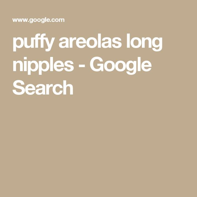 puffy areolas long nipples - Google Search