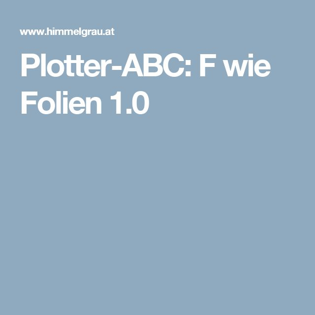 Plotter-ABC: F wie Folien 1.0