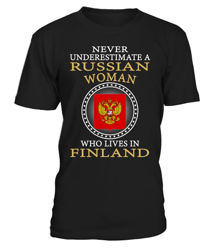 Never Underestimate a Russian Woman Who Lives in Russian Country T-Shirt #NeverUnderestimateARussianWoman