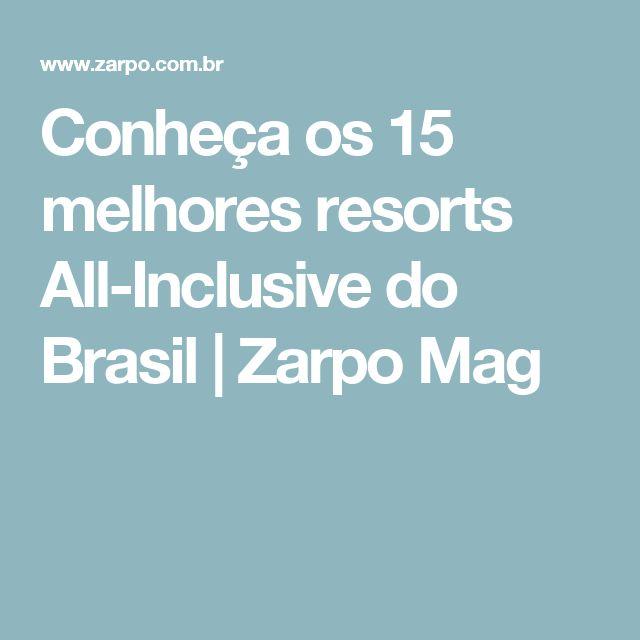 Conheça os 15 melhores resorts All-Inclusive do Brasil | Zarpo Mag